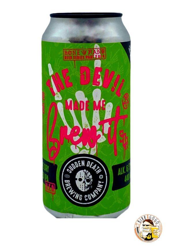 Sudden Death Brewing Co. The Devil Made Me Brew It IPA 44 cl. (Lattina)