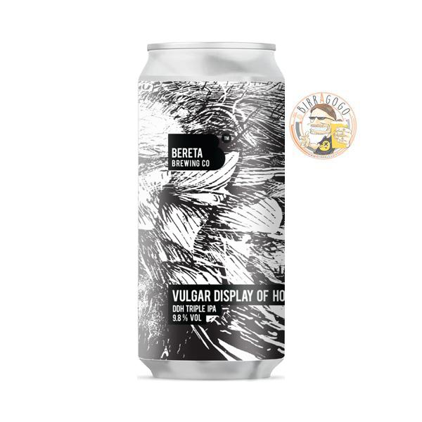 Bereta Brewing Co. Vulgar Display of Hops Triple NEIPA 44 cl. (Lattina)